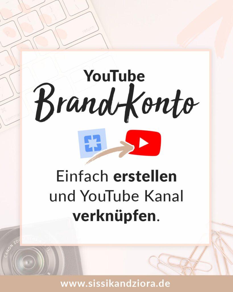 YouTube Brand Konto einfach erstellen und YouTube Kanal verknüpfen
